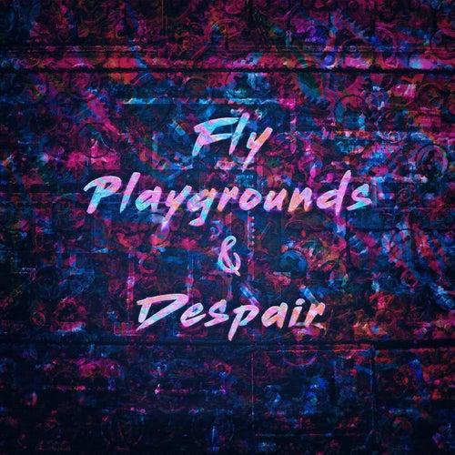 Fly, Playgrounds & Despair de Eric Alexander
