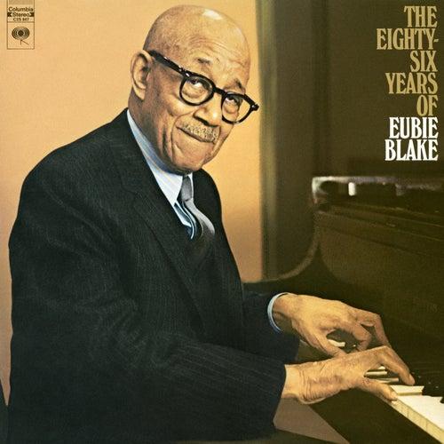 Eighty Six Years Of Eubie Blake de Eubie Blake