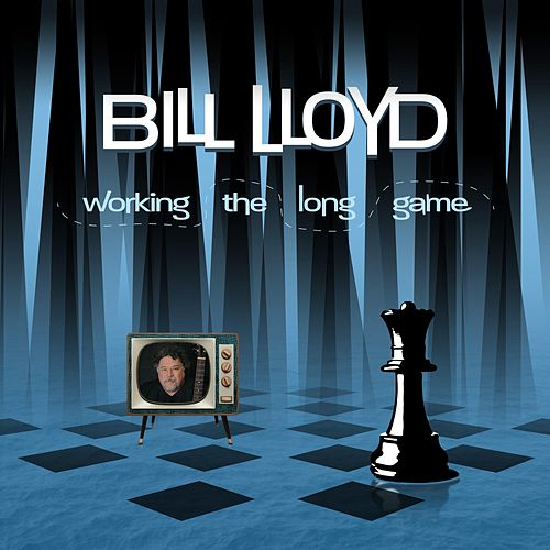 Working the Long Game by Bill Lloyd