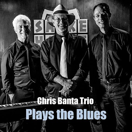 Plays the Blues de Chris Banta Trio