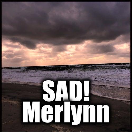 Sad! fra Merlynn