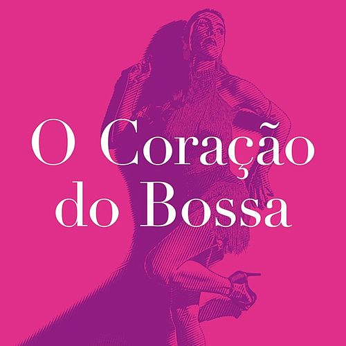 O Coração do Bossa by Various Artists