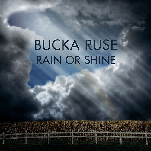 Rain or Shine de Bucka Ruse