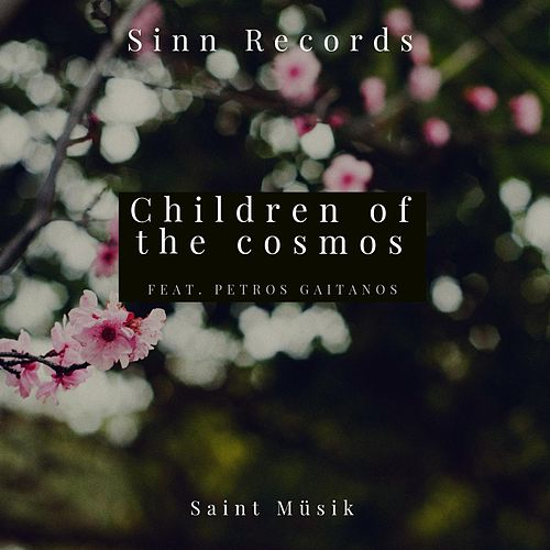 Children of the Cosmos (feat. Petros Gaitanos) by Saint Müsik
