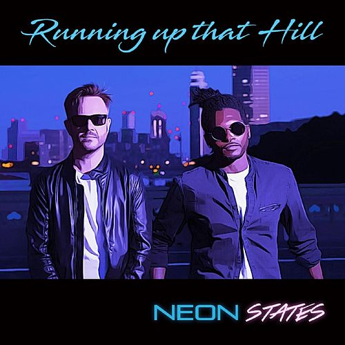 Running up That Hill by Neon States