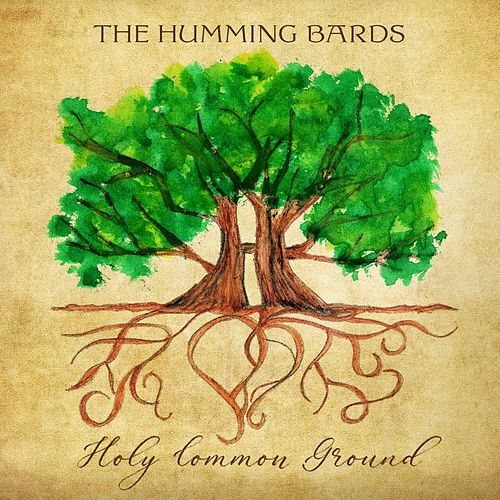 Holy Common Ground von The Humming Bards