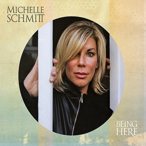 Being Here von Michelle Schmitt