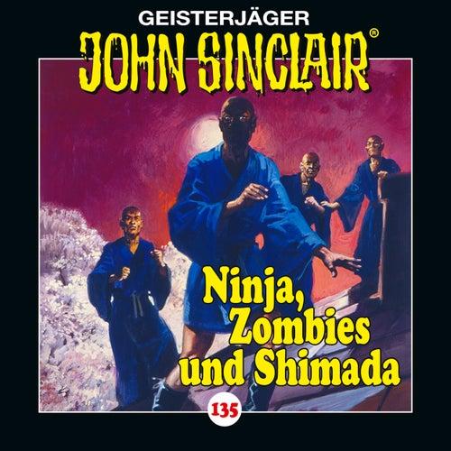 John Sinclair - Folge 135: Ninja, Zombies und Shimada. Teil 2 von 2. von John Sinclair
