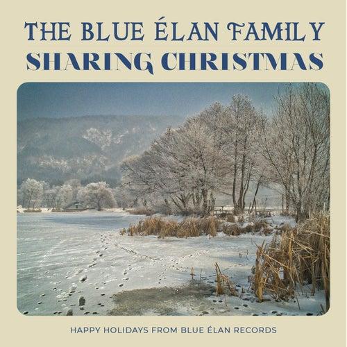 Sharing Christmas de The Blue Elan Family