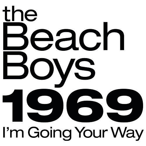 The Beach Boys 1969: I'm Going Your Way de The Beach Boys