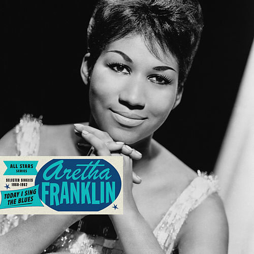 Saga All Stars: Today I Sing the Blues / Selected Singles 1960-1962 de Aretha Franklin
