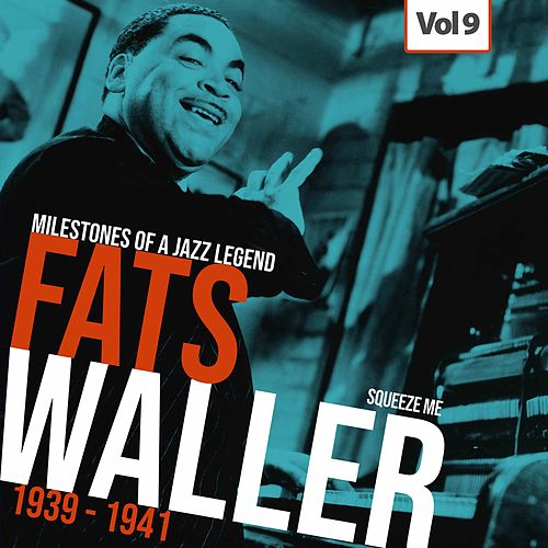 Milestones of a Jazz Legend - Fats Waller, Vol. 9 by Fats Waller