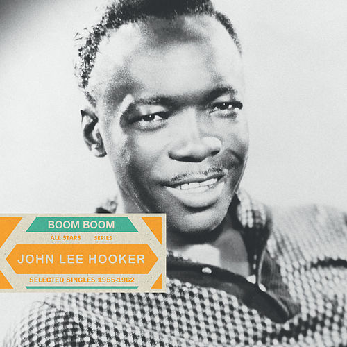 Saga All Stars: Boom Boom / Selected Singles 1955-1962 de John Lee Hooker