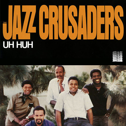 Uh Huh von The Crusaders