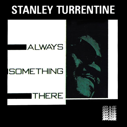 Always Something There von Stanley Turrentine