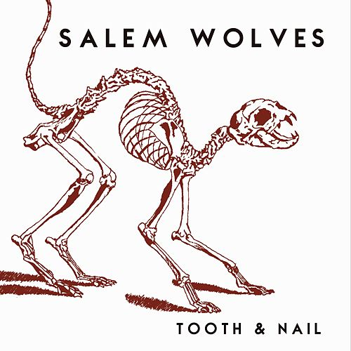 Tooth & Nail by Salem Wolves