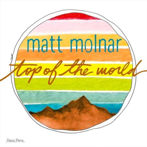 Top of the World by Matt Molnar
