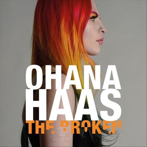 The Broken de Ohana Haas