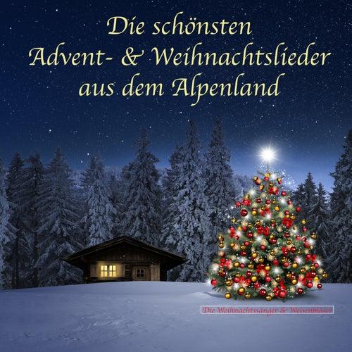 Die schönsten Advent- & Weihnachtslieder aus dem Alpenland van Die Weihnachtssänger