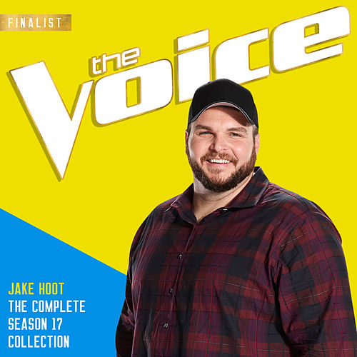 The Season 17 Collection (The Voice Performance) by Jake Hoot