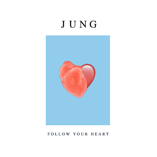 Follow Your Heart by Jung
