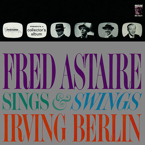 Fred Astaire Sings & Swings Irving Berlin von Fred Astaire