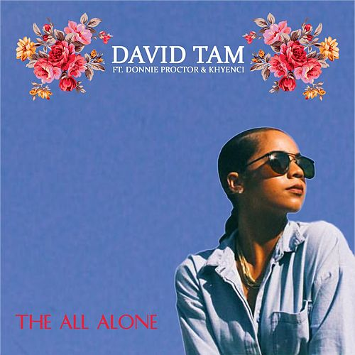 The All Alone (feat. Donnie Proctor & Khyenci) de David Tam