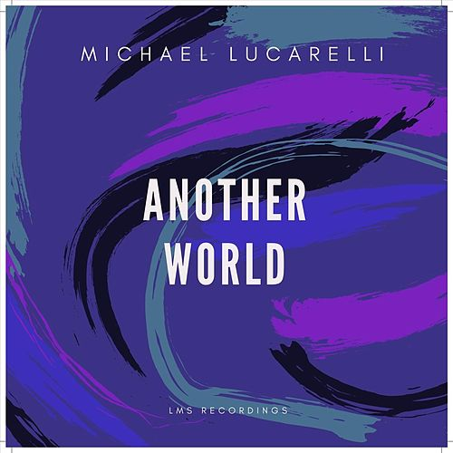 Another World de Michael Lucarelli