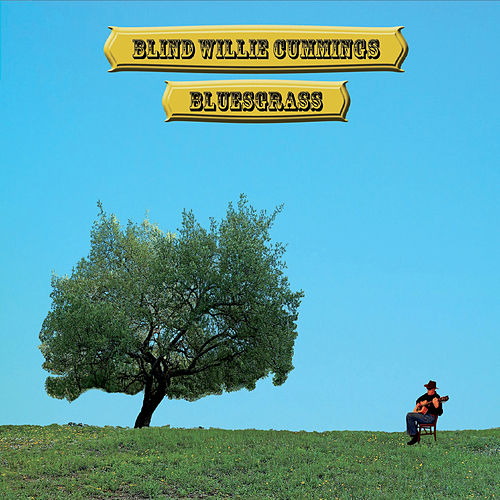 Bluesgrass by Blind Willie Cummings