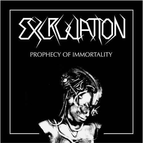 Prophecy Of Immortality von Excruciation
