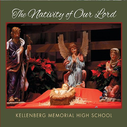 The Nativity of Our Lord by Kellenberg Memorial High School /