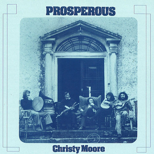 Prosperous by Christy Moore