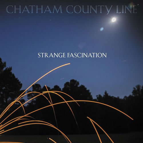 Strange Fascination by Chatham County Line
