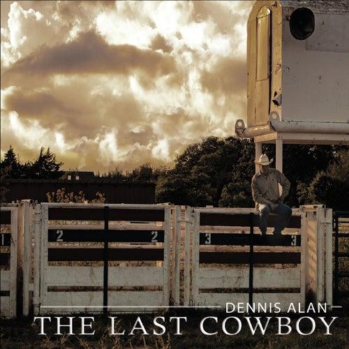 The Last Cowboy de Dennis Alan