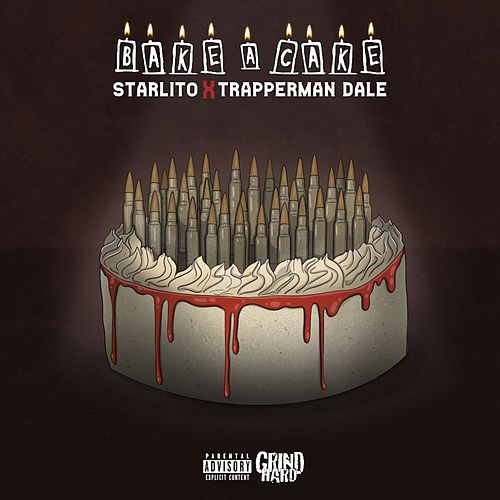 Bake A Cake (feat. Trapperman Dale) by Starlito
