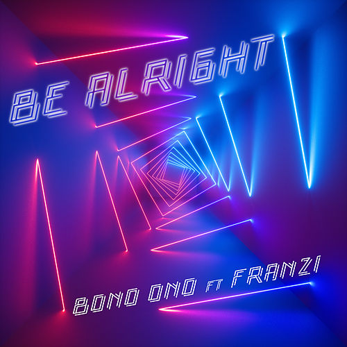 Be Alright von Bono Ono