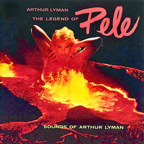 The Legend Of Pele (Remastered) von Arthur Lyman