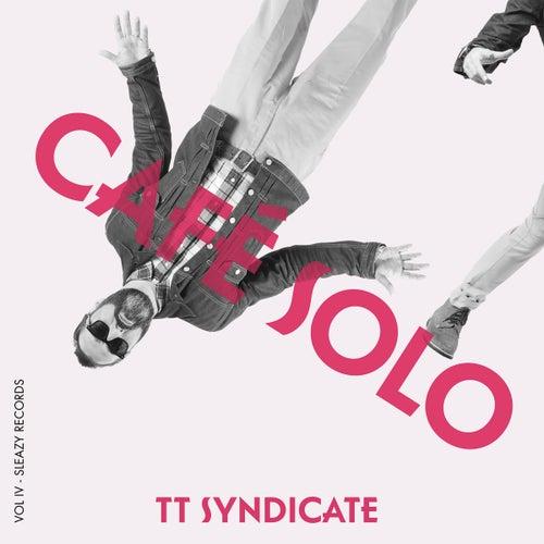 Cafe Solo (Vol. 4) di TT Syndicate