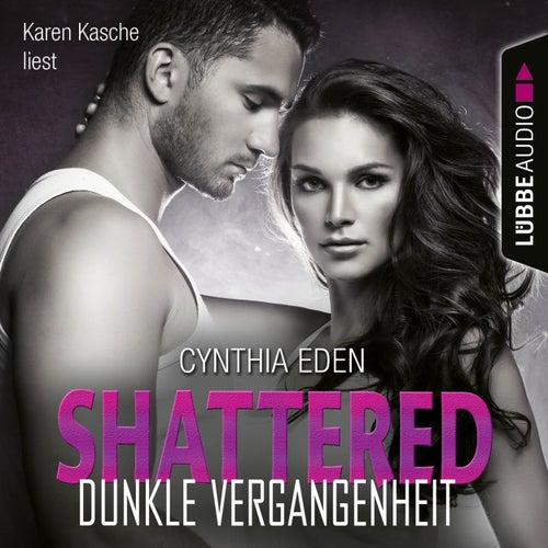 Shattered - Dunkle Vergangenheit - LOST 3 (Ungekürzt) von Cynthia Eden