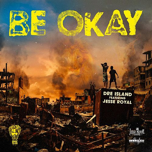 Be Okay by Dre Island