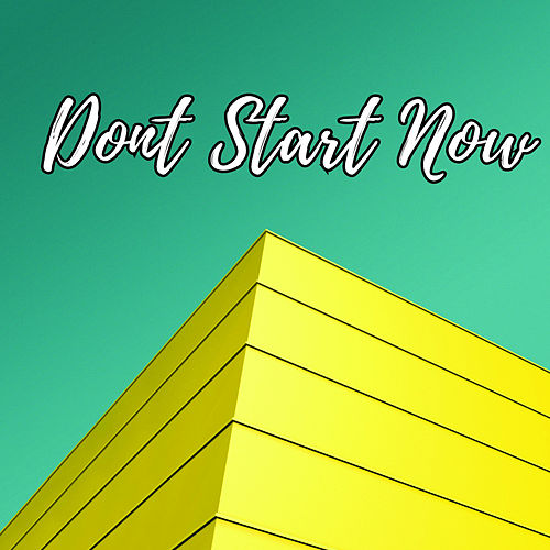 Don't Start Now by Sassydee