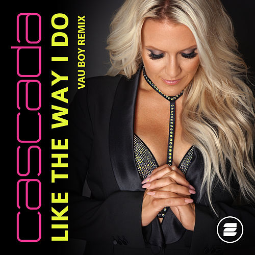Like the Way I Do (Vau Boy Remix) de Cascada
