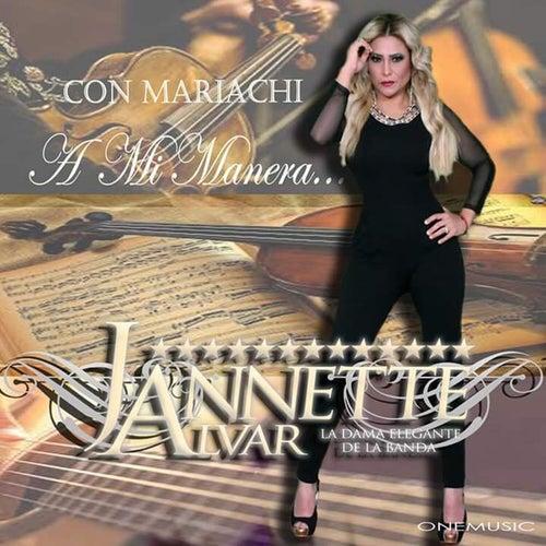 A Mi Manera (Con Mariachi) de Jannette Alvar
