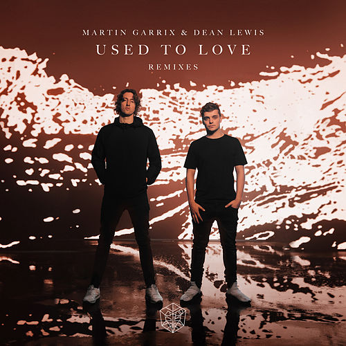 Used To Love (Remixes) de Martin Garrix
