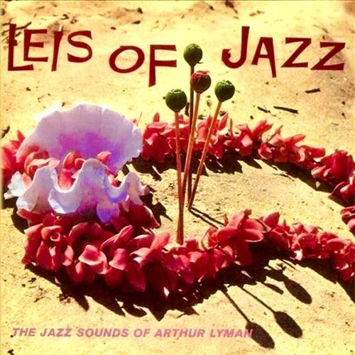 Leis Of Jazz (Remastered) von Arthur Lyman