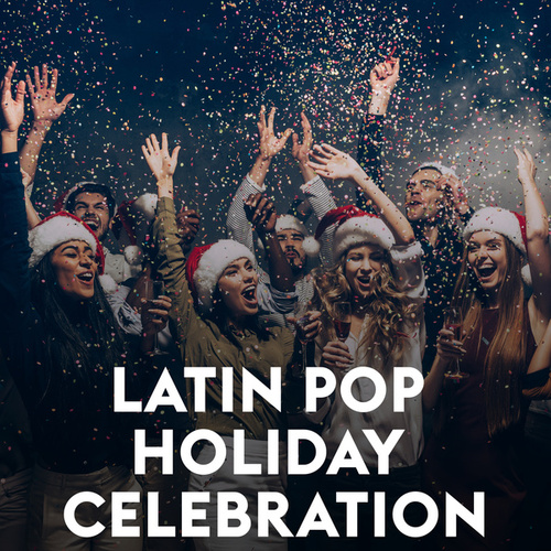Latin Pop Holiday Celebration von Various Artists
