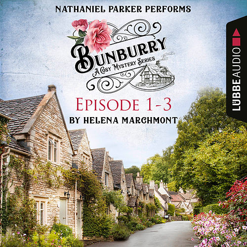 Bunburry - Episode 1-3 (A Cosy Mystery Compilation) von Helena Marchmont
