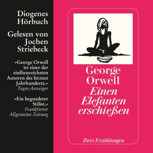 Einen Elefanten erschießen - Zwei Erzählungen (Ungekürzt) von George Orwell