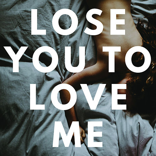 Lose You to Love Me by Sassydee