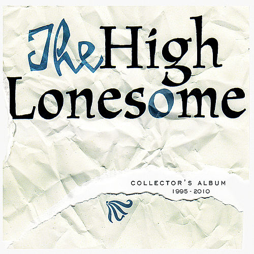 Collector's Album 1995-2010 by The High Lonesome
